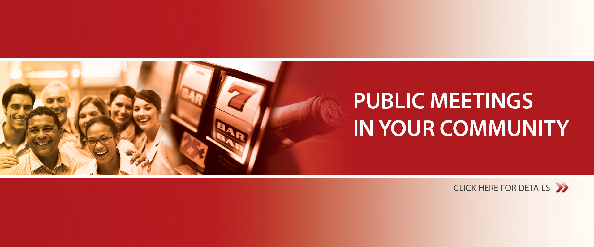 Public meetings in your community. Click for details.